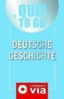 Compact Via Quiz to go - Deutsche Geschichte
