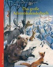 Deutscher Taschenbuch Verlag Das große Adventskalenderbuch: Die Weihnachtsmäuse und das vergessene Dorf