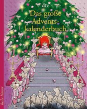 Deutscher Taschenbuch Verlag Das große Adventskalenderbuch: Die Weihnachtsmäuse und die Prinzessin, die schon alles hatte