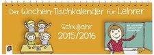 Verlag an der Ruhr Der Wochen-Tischkalender für Lehrer - Schuljahr 2015/2016