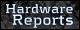 Hardware Reports
