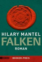 Hilary Mantel - Falken